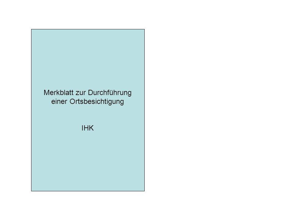 Merkblatt zur Durchführung einer Ortsbesichtigung IHK