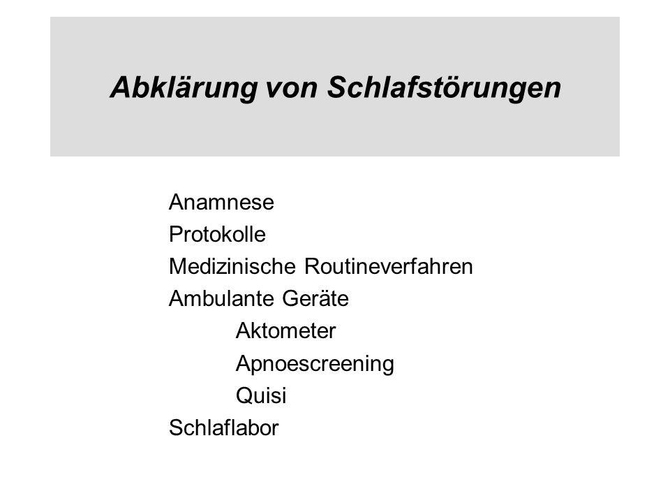 Abklärung von Schlafstörungen Anamnese Protokolle Medizinische Routineverfahren Ambulante Geräte Aktometer Apnoescreening Quisi Schlaflabor