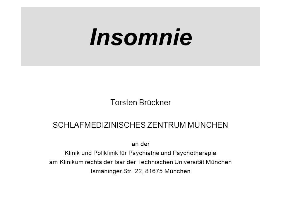 Insomnie Torsten Brückner SCHLAFMEDIZINISCHES ZENTRUM MÜNCHEN an der Klinik und Poliklinik für Psychiatrie und Psychotherapie am Klinikum rechts der I
