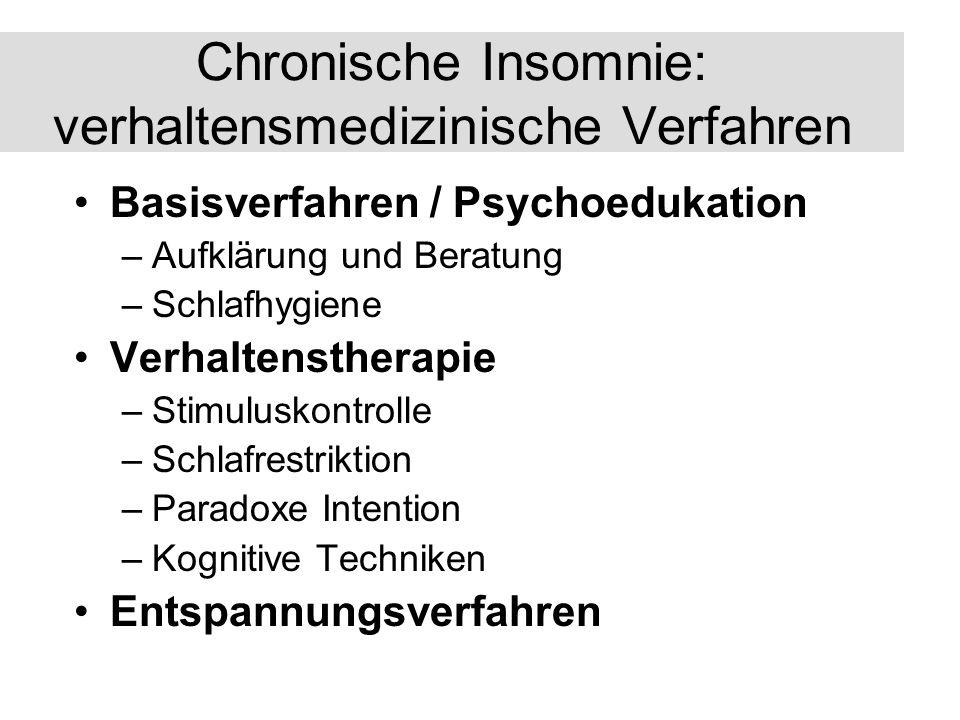 Chronische Insomnie: verhaltensmedizinische Verfahren Basisverfahren / Psychoedukation –Aufklärung und Beratung –Schlafhygiene Verhaltenstherapie –Sti