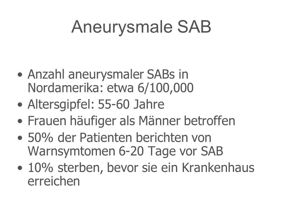 Aneurysmale SAB Anzahl aneurysmaler SABs in Nordamerika: etwa 6/100,000 Altersgipfel: 55-60 Jahre Frauen häufiger als Männer betroffen 50% der Patient
