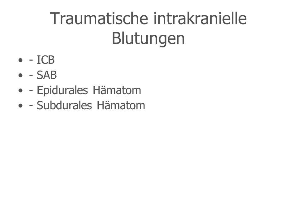 Traumatische intrakranielle Blutungen - ICB - SAB - Epidurales Hämatom - Subdurales Hämatom