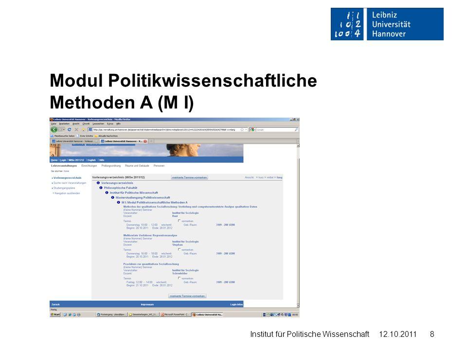 Modul Politikwissenschaftliche Methoden A (M I) Institut für Politische Wissenschaft 12.10.2011 8