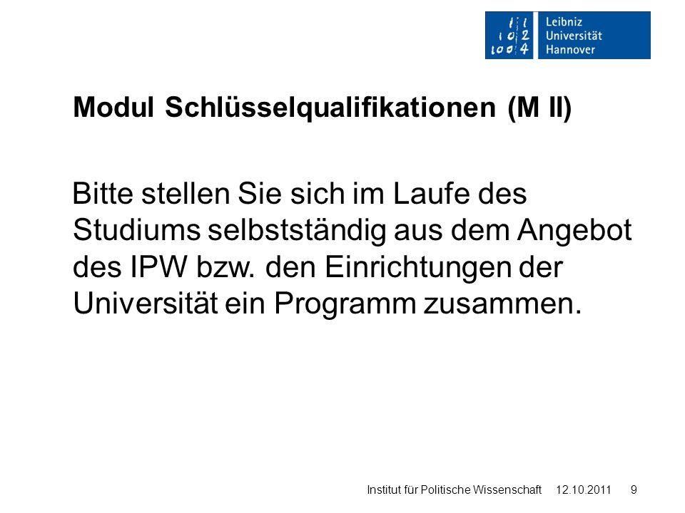 Studienverlaufsplan für den Studiengang Politikwissenschaft mit dem Abschluss Master of Arts an der Leibniz Universität Hannover, Institut für Politische Wissenschaft (ab WS 11/12) 1.
