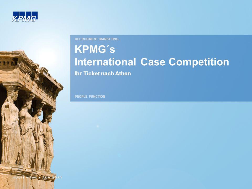 RECRUITMENT MARKETING PEOPLE FUNCTION KPMG´s International Case Competition Ihr Ticket nach Athen
