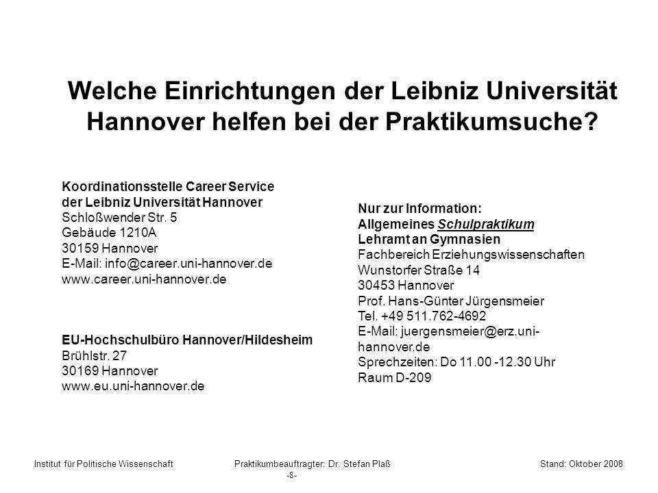 Welche Einrichtungen der Leibniz Universität Hannover helfen bei der Praktikumsuche? Koordinationsstelle Career Service der Leibniz Universität Hannov