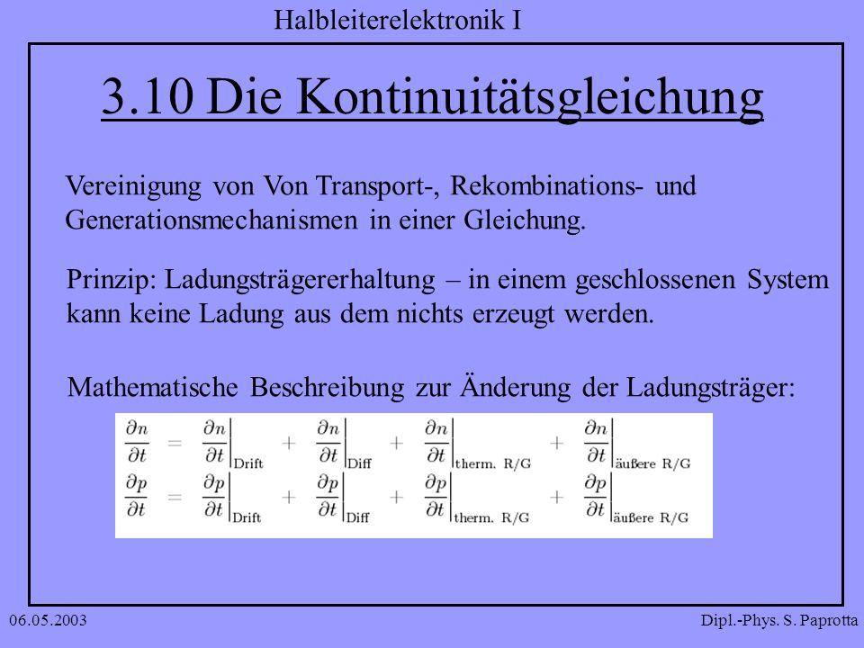 Dipl.-Phys. S. Paprotta Halbleiterelektronik I 06.05.2003 3.10 Die Kontinuitätsgleichung Vereinigung von Von Transport-, Rekombinations- und Generatio
