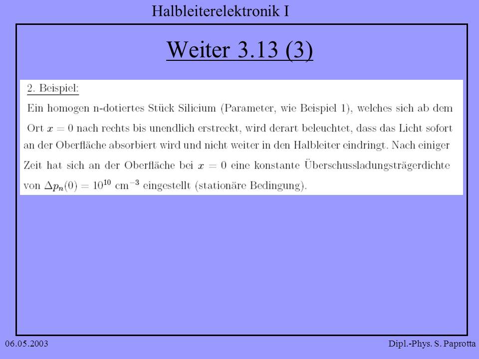 Dipl.-Phys. S. Paprotta Halbleiterelektronik I 06.05.2003 Weiter 3.13 (3)