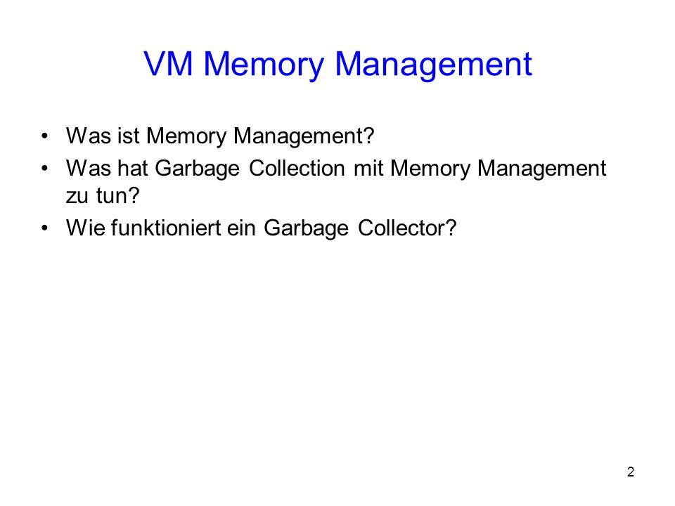 33 Rückblick Speicherdarstellung in einer Java VM –Heap, Stack, Method Area Speicher Allokation / Deallokation –NEW Konstruktur, Referenzen Automatische Speicherbereinigung –Garbage Collection 2 Verfahren kennen gelernt –Mark & Sweep Collector –Copying Collector 3 verschiedene Garbage Collectoren in SUN´s JVM –Serial, Parallel & Concurrent Collector Gut, dass es eine Garbage Collection gibt, oder ?