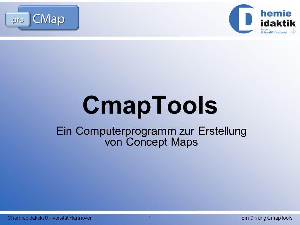 Ein Computerprogramm zur Erstellung von Concept Maps CmapTools Einführung CmapToolsChemiedidaktikt Universität Hannover1