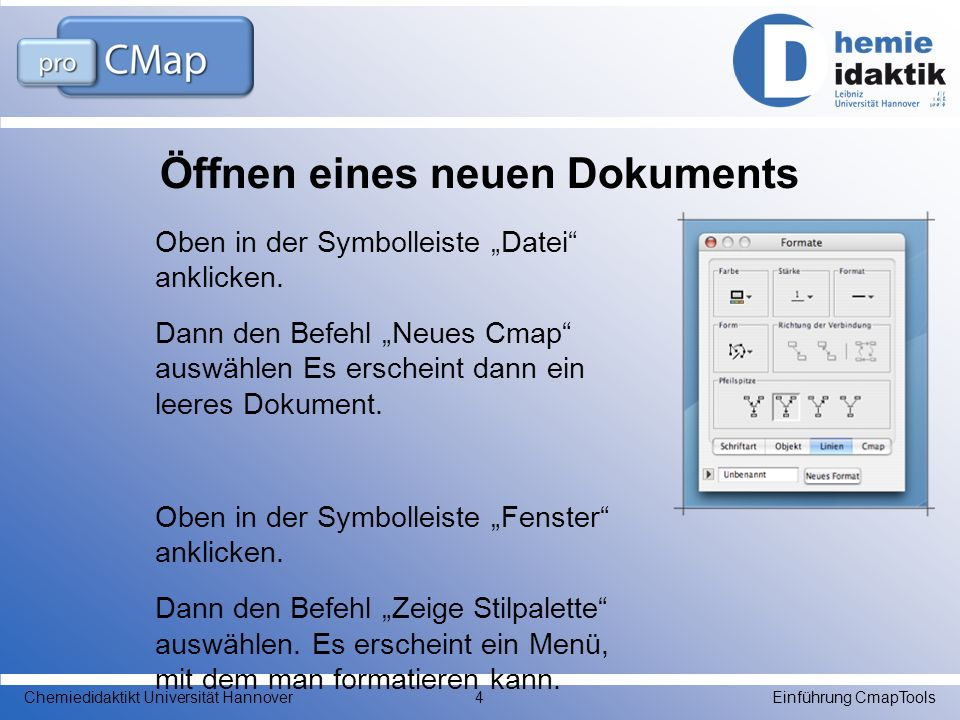 Öffnen eines neuen Dokuments Oben in der Symbolleiste Datei anklicken. Dann den Befehl Neues Cmap auswählen Es erscheint dann ein leeres Dokument. Obe