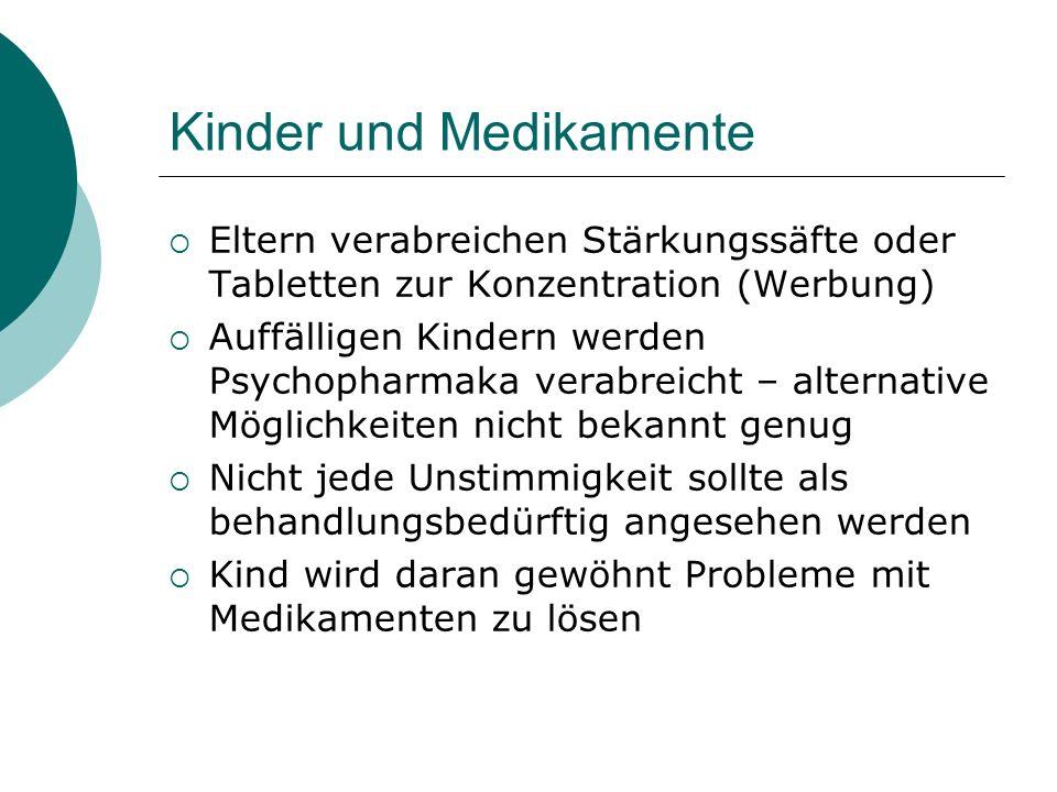 Kinder und Medikamente Eltern verabreichen Stärkungssäfte oder Tabletten zur Konzentration (Werbung) Auffälligen Kindern werden Psychopharmaka verabre