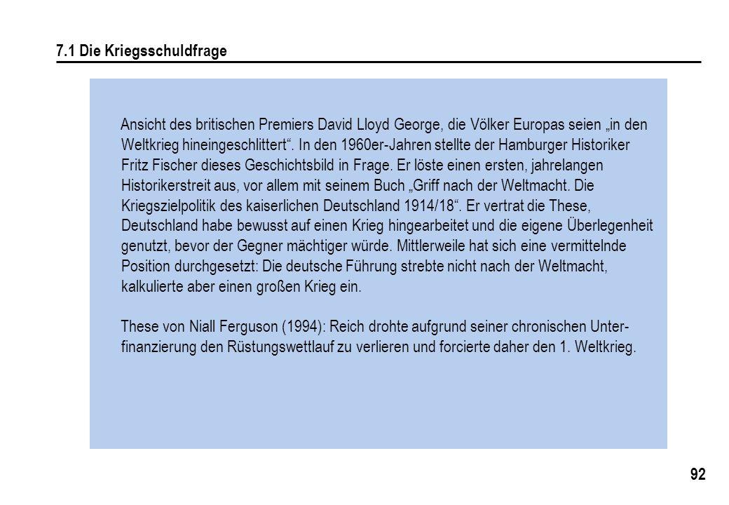 92 7.1 Die Kriegsschuldfrage Ansicht des britischen Premiers David Lloyd George, die Völker Europas seien in den Weltkrieg hineingeschlittert.