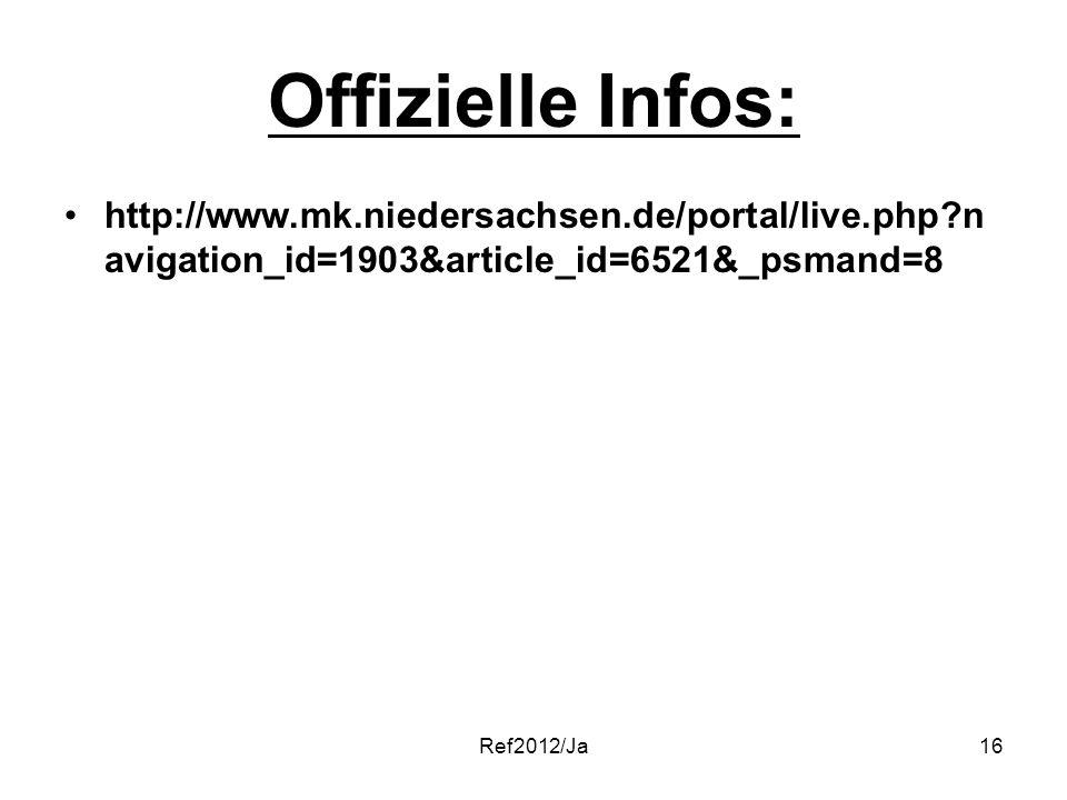Offizielle Infos: http://www.mk.niedersachsen.de/portal/live.php?n avigation_id=1903&article_id=6521&_psmand=8 Ref2012/Ja16