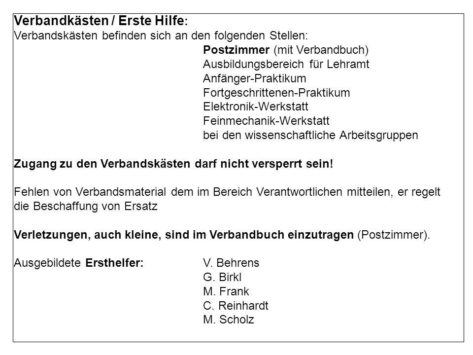 Verbandkästen / Erste Hilfe : Verbandskästen befinden sich an den folgenden Stellen: Postzimmer (mit Verbandbuch) Ausbildungsbereich für Lehramt Anfän