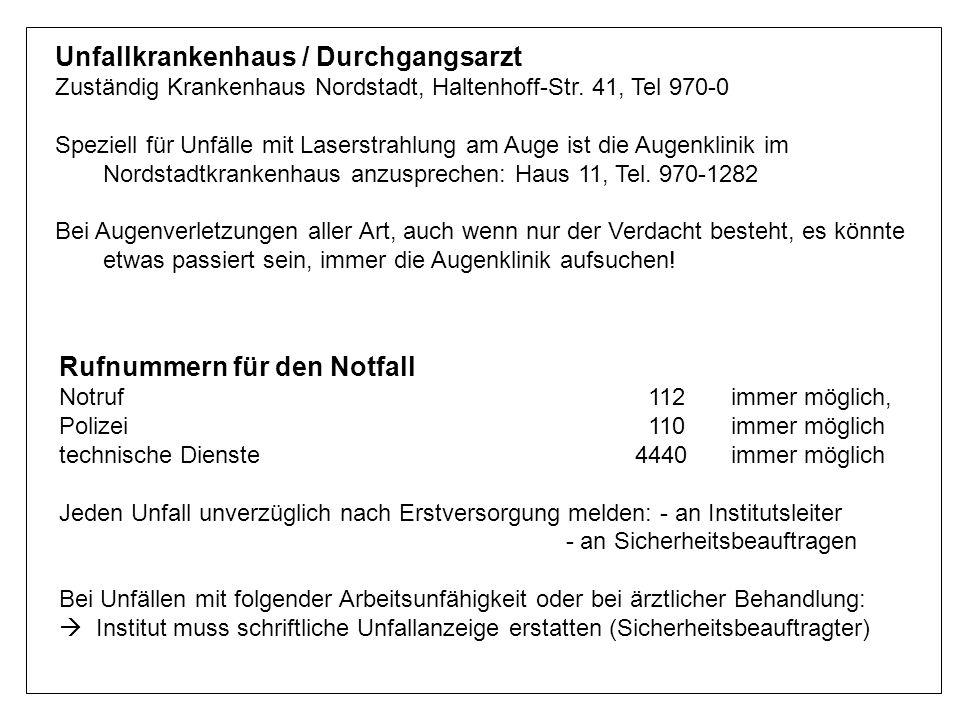 Unfallkrankenhaus / Durchgangsarzt Zuständig Krankenhaus Nordstadt, Haltenhoff-Str. 41, Tel 970-0 Speziell für Unfälle mit Laserstrahlung am Auge ist