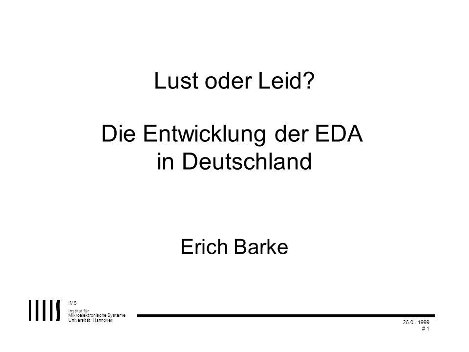 IMS Institut für Mikroelektronische Systeme Universität Hannover 26.01.1999 # 32 Warum ist EDA anwendungsspezifisch.