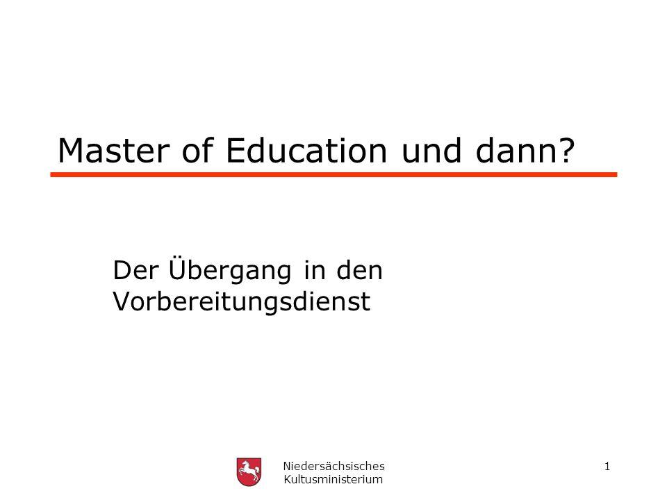 Niedersächsisches Kultusministerium 1 Master of Education und dann? Der Übergang in den Vorbereitungsdienst