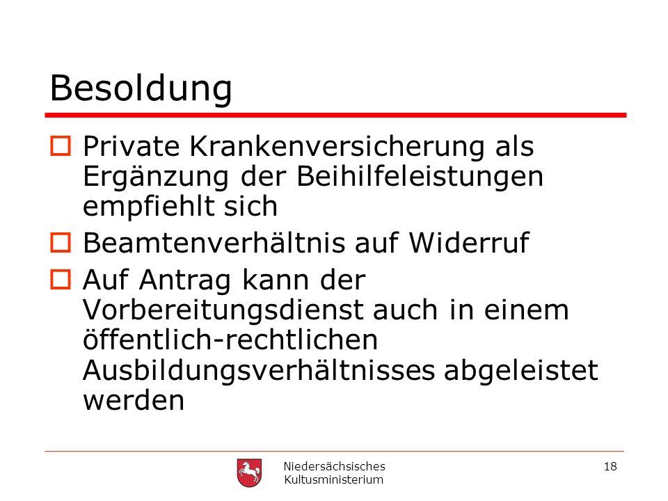 Niedersächsisches Kultusministerium 18 Besoldung Private Krankenversicherung als Ergänzung der Beihilfeleistungen empfiehlt sich Beamtenverhältnis auf