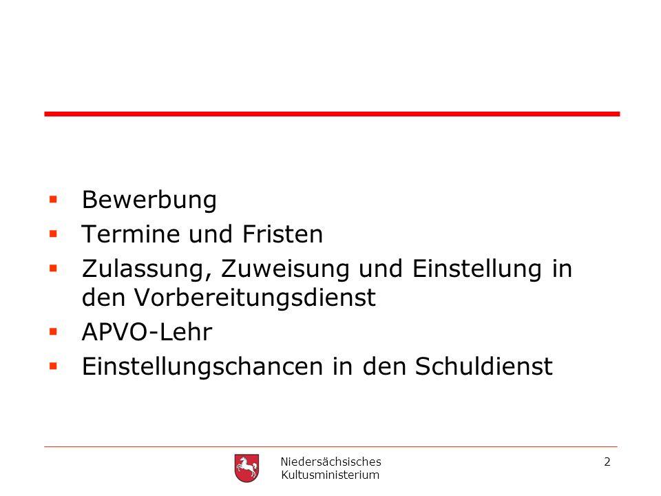 Niedersächsisches Kultusministerium 3 Bewerbung www.mk.niedersachsen.de oder www.zulaonline.niedersachsen.de Die Bewerbung muss bis zum Fristende der Niedersächsischen Landesschulbehörde Regionalabteilung Braunschweig (NLSchB) vorliegen!