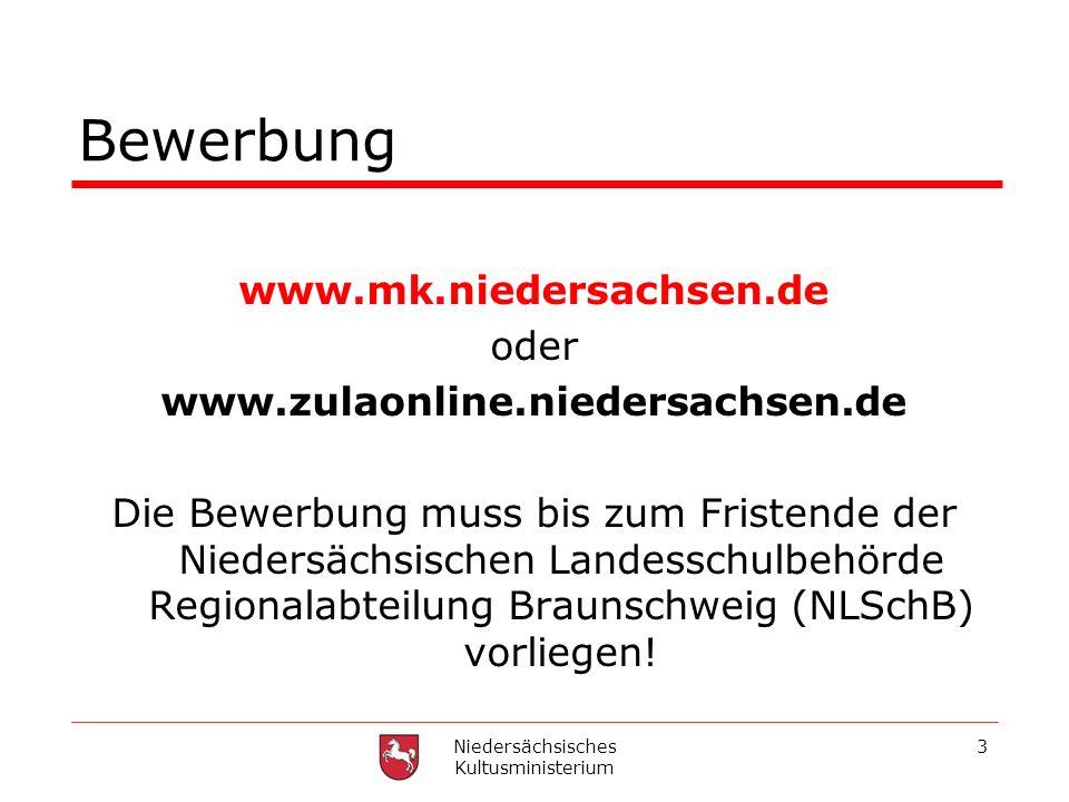 Niedersächsisches Kultusministerium 3 Bewerbung www.mk.niedersachsen.de oder www.zulaonline.niedersachsen.de Die Bewerbung muss bis zum Fristende der