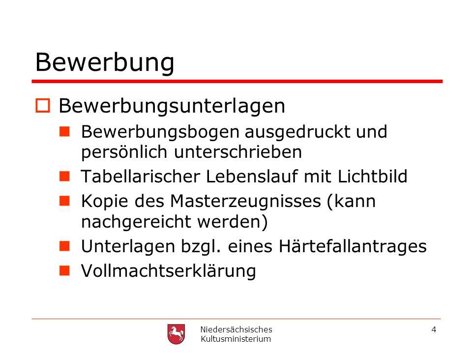 Niedersächsisches Kultusministerium 4 Bewerbung Bewerbungsunterlagen Bewerbungsbogen ausgedruckt und persönlich unterschrieben Tabellarischer Lebensla