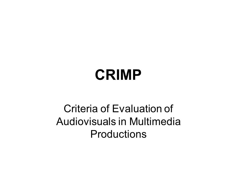CRIMP Criteria of Evaluation of Audiovisuals in Multimedia Productions