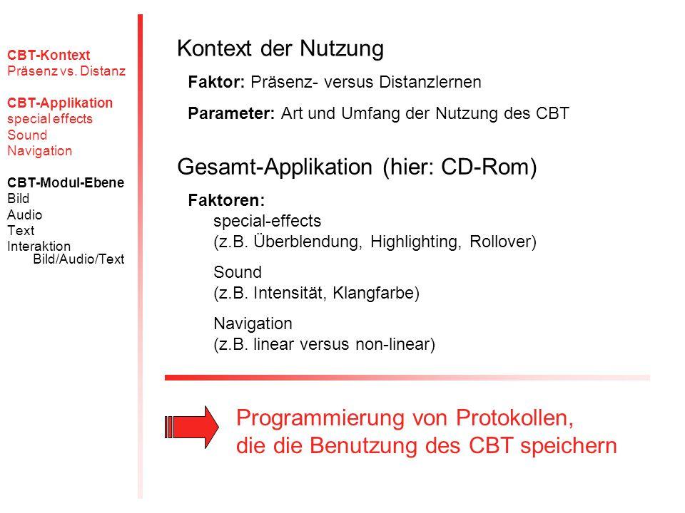 CBT-Kontext Präsenz vs. Distanz CBT-Applikation special effects Sound Navigation CBT-Modul-Ebene Bild Audio Text Interaktion Bild/Audio/Text Kontext d
