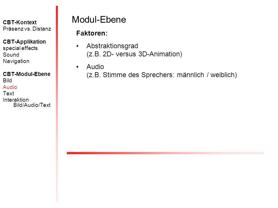 CBT-Kontext Präsenz vs. Distanz CBT-Applikation special effects Sound Navigation CBT-Modul-Ebene Bild Audio Text Interaktion Bild/Audio/Text Modul-Ebe