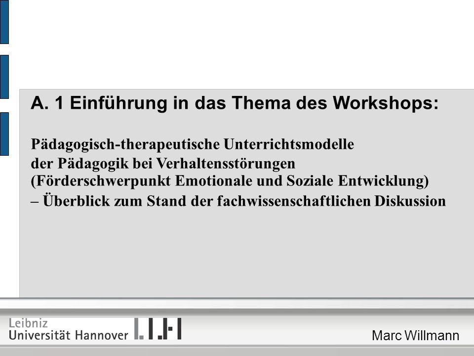 A. 1 Einführung in das Thema des Workshops: Pädagogisch-therapeutische Unterrichtsmodelle der Pädagogik bei Verhaltensstörungen (Förderschwerpunkt Emo
