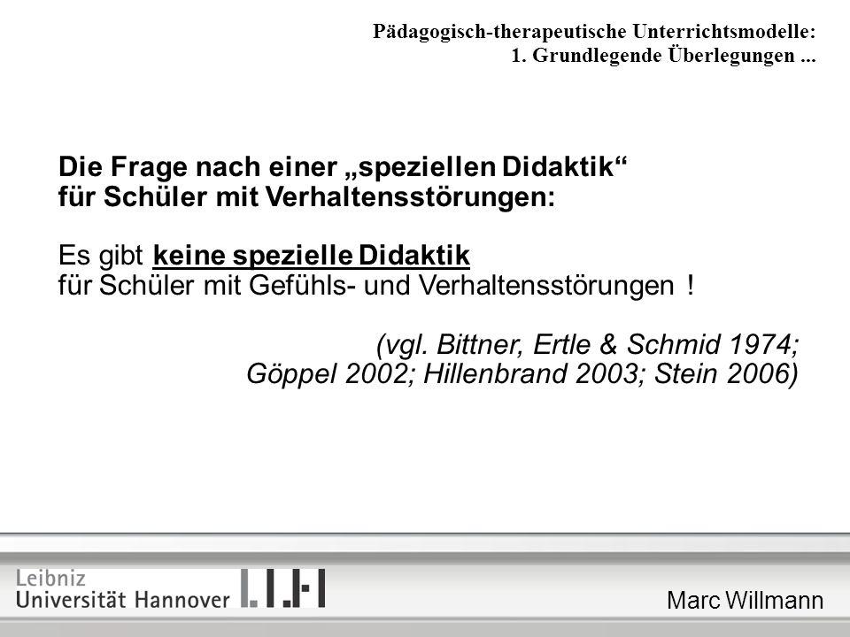Marc Willmann Prinzipien effektiver Unterrichtsgestaltung (Brunnhuber 1971): Zielorientierung Motivierung Strukturierung Aktivierung Angemessenheit Leistungssicherung und -kontrolle Pädagogisch-therapeutische Unterrichtsmodelle: 1.