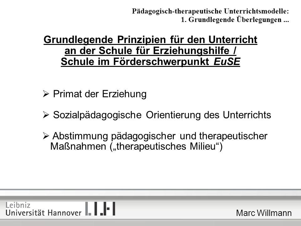 Marc Willmann Einordnung von Unterrichtsmodellen Psychodynamische Ansätze Lernpsychologische Ansätze Systemisch-konstruktivistische Ansätze Theorie-übergreifende Ansätze Pädagogisch-therapeutische Unterrichtsmodelle: 2.