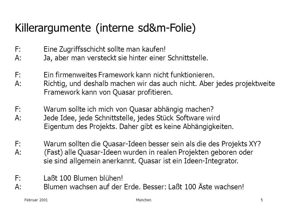 Februar 2001München5 Killerargumente (interne sd&m-Folie) F: Eine Zugriffsschicht sollte man kaufen.