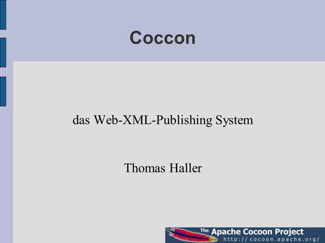 Coccon das Web-XML-Publishing System Thomas Haller