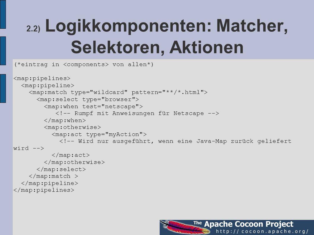 2.2) Logikkomponenten: Matcher, Selektoren, Aktionen (*eintrag in von allen*)