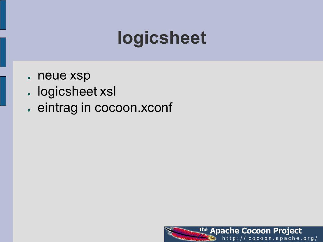 logicsheet neue xsp logicsheet xsl eintrag in cocoon.xconf