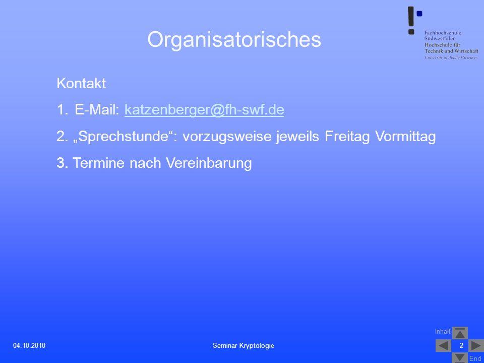 Inhalt End 204.10.2010 Organisatorisches Kontakt 1.E-Mail: katzenberger@fh-swf.dekatzenberger@fh-swf.de 2. Sprechstunde: vorzugsweise jeweils Freitag