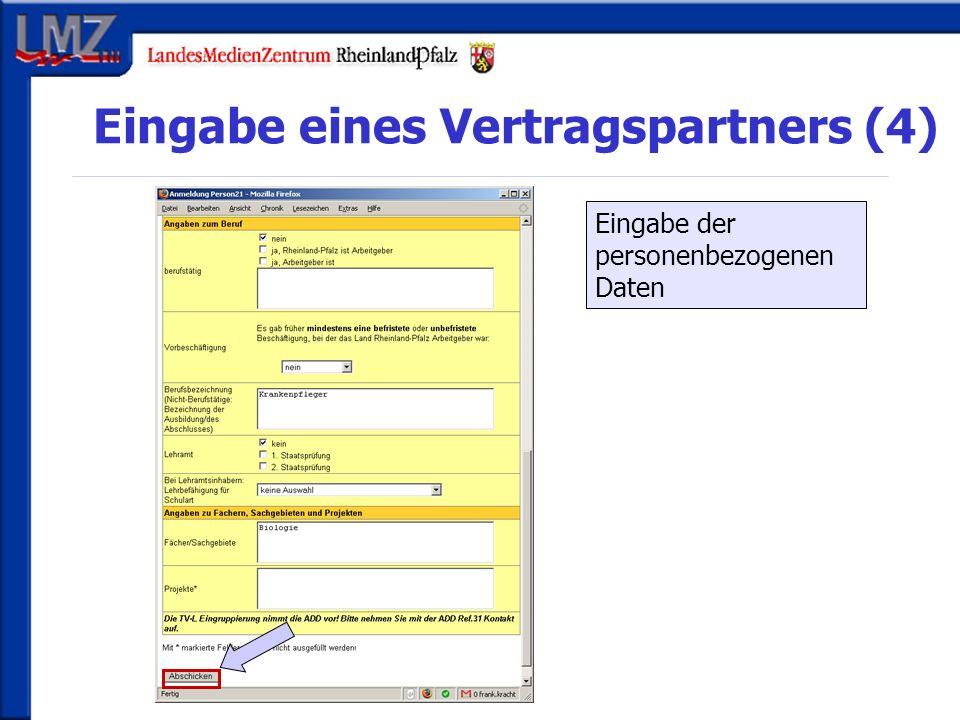 Eingabe eines Vertragspartners (4) Eingabe der personenbezogenen Daten