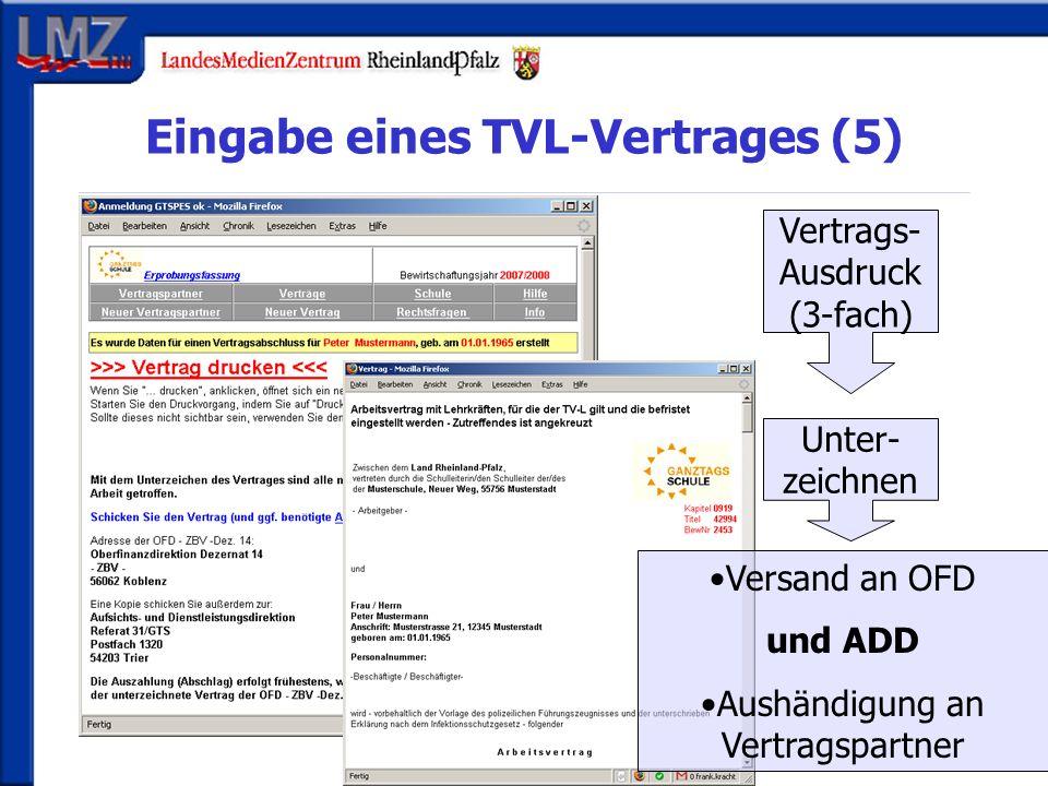 Eingabe eines TVL-Vertrages (5) Vertrags- Ausdruck (3-fach) Unter- zeichnen Versand an OFD und ADD Aushändigung an Vertragspartner
