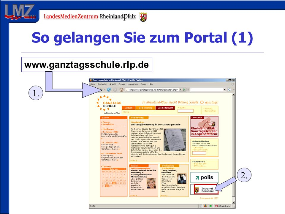So gelangen Sie zum Portal (1) www.ganztagsschule.rlp.de 1. 2.