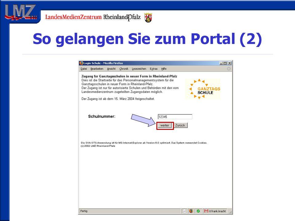 So gelangen Sie zum Portal (3) Bei verbundenen GHS: Bereich auswählen Ihr Passwort: per Epos oder telefonisch bei der GTS-Beratung Öffnung des Portals ab dem 01.03.07