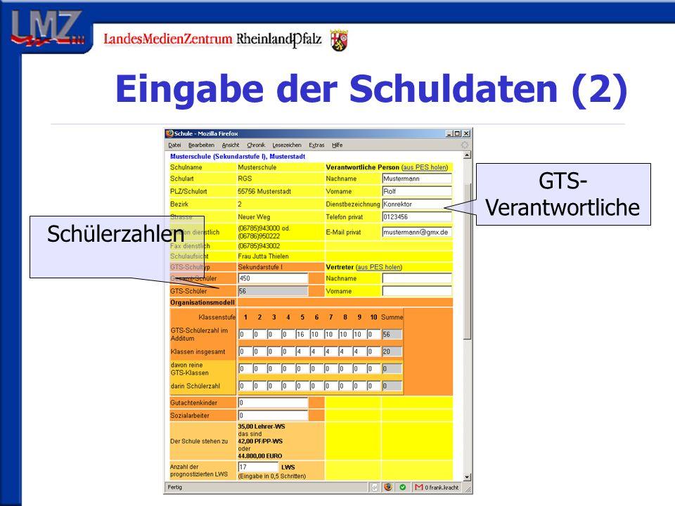Eingabe der Schuldaten (2) GTS- Verantwortliche Schülerzahlen