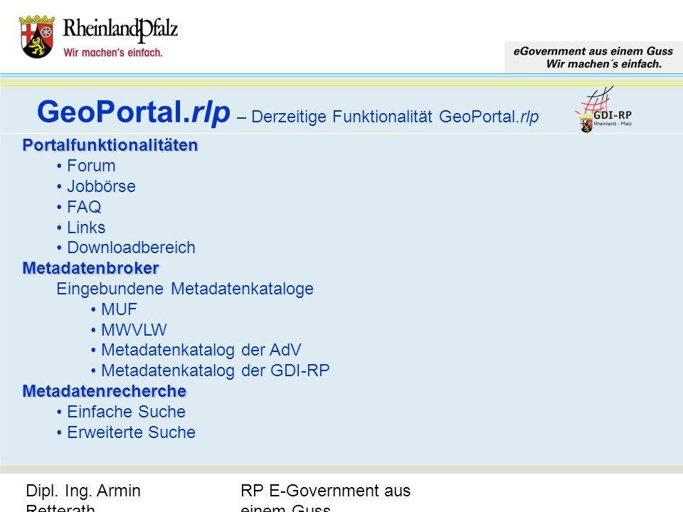 RP E-Government aus einem Guss Dipl. Ing. Armin Retterath, LVermGeo – KGSt. GDI-RP - Seite 13 GeoPortal.rlp – Derzeitige Funktionalität GeoPortal.rlp