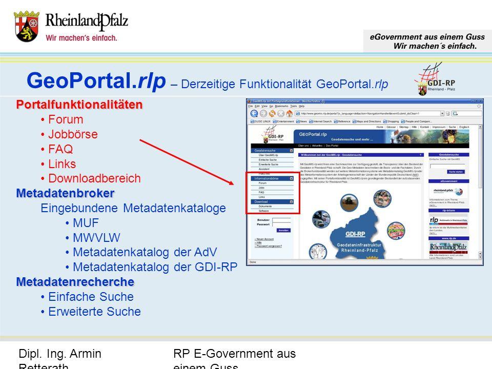 RP E-Government aus einem Guss Dipl. Ing. Armin Retterath, LVermGeo – KGSt. GDI-RP - Seite 14 GeoPortal.rlp – Derzeitige Funktionalität GeoPortal.rlp