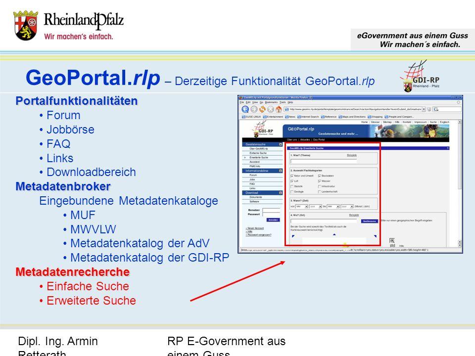 RP E-Government aus einem Guss Dipl. Ing. Armin Retterath, LVermGeo – KGSt. GDI-RP - Seite 16 GeoPortal.rlp – Derzeitige Funktionalität GeoPortal.rlp