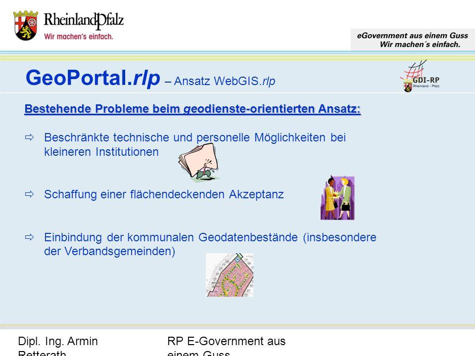 RP E-Government aus einem Guss Dipl. Ing. Armin Retterath, LVermGeo – KGSt. GDI-RP - Seite 22 GeoPortal.rlp – Ansatz WebGIS.rlp Bestehende Probleme be