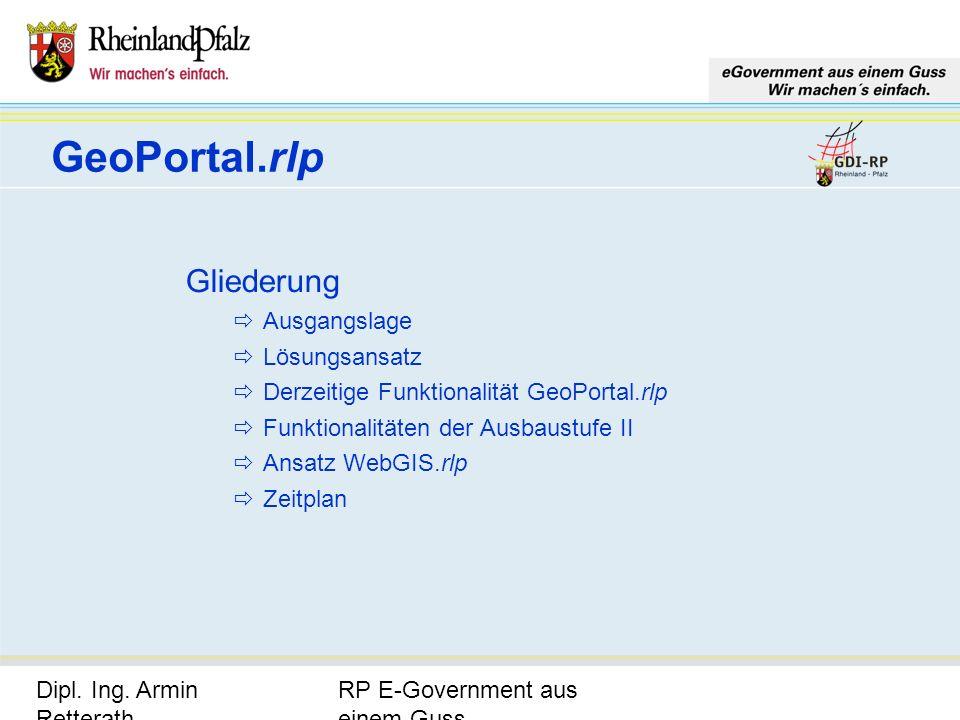 RP E-Government aus einem Guss Dipl. Ing. Armin Retterath, LVermGeo – KGSt. GDI-RP - Seite 3 Gliederung Ausgangslage Lösungsansatz Derzeitige Funktion
