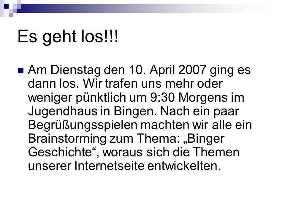 Es geht los!!. Am Dienstag den 10. April 2007 ging es dann los.
