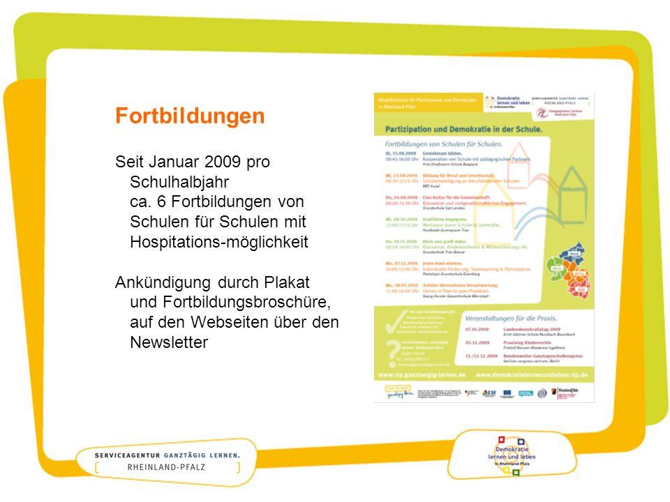 Fortbildungen Seit Januar 2009 pro Schulhalbjahr ca. 6 Fortbildungen von Schulen für Schulen mit Hospitations-möglichkeit Ankündigung durch Plakat und
