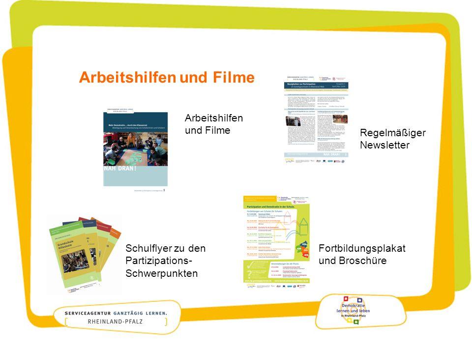 Arbeitshilfen und Filme Arbeitshilfen und Filme Schulflyer zu den Partizipations- Schwerpunkten Regelmäßiger Newsletter Fortbildungsplakat und Broschüre